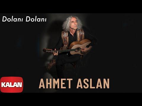 Ahmet Aslan - Dolanı Dolanı [ Dornağe Budelay © 2019 Kalan Müzik ]
