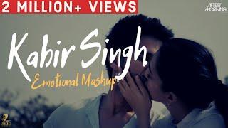 kabir-singh-emotional-mashup-afttermorning