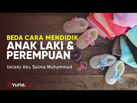 cara-mendidik-anak:-perbedaan-anak-laki-dan-perempuan---ustadz-abu-salma-muhammad