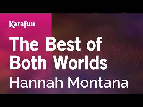 Karaoke The Best Of Both Worlds - Hannah Montana *