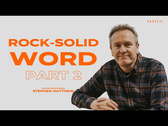 Surge 21 | 5pm Service | Rock Solid Word Part 2 | Stephen Matthew