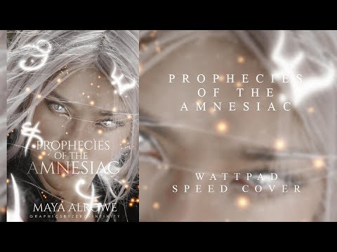 Prophecies Of The Amnesiac | Wattpad Speed Cover