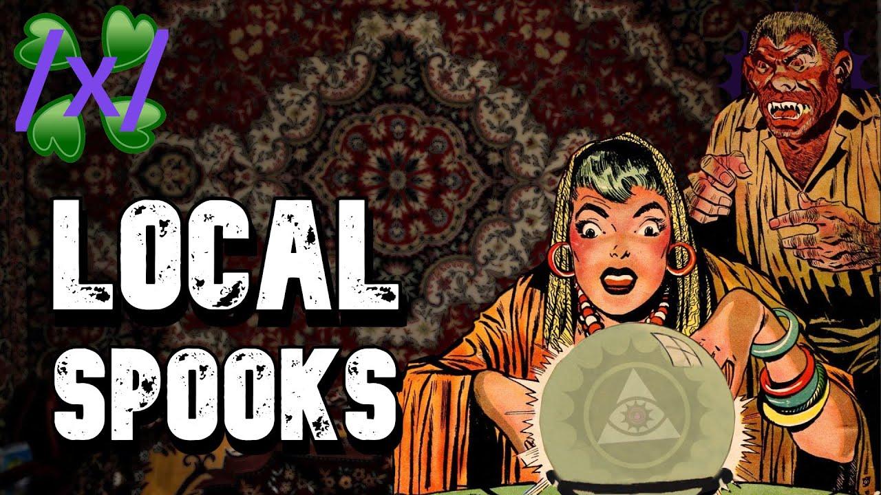 Local Spooks | 4chan /x/ Greentext