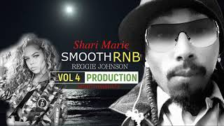 Shari Marie Smooth RnB Beat Music Produced by Reggie Johnson Music *Submitted to Shari Marie*