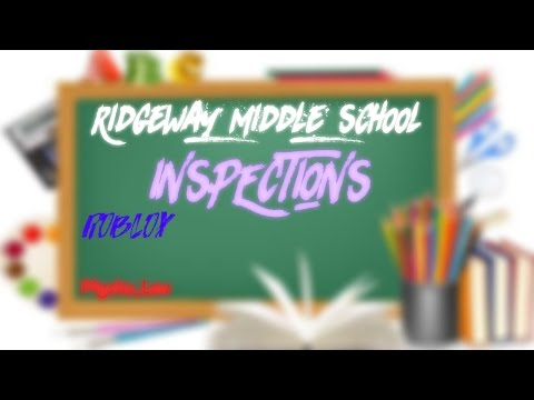 Inspections!! :( - Ridgeway Middle School   ROBLOX