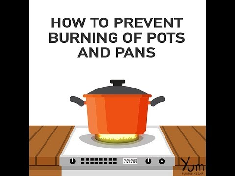 How to Prevent Burning of Pots and Pans