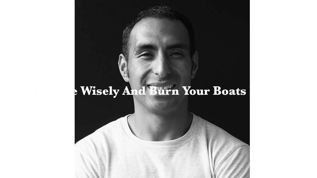 Choose Wisely And Burn Your Boats Down: How to stay consistent and positive