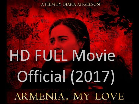 Armenia , My Love (2017 ) Full Movie HD - Limited Time Official Film