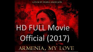 Video Armenia , My Love (2017 ) Full Movie HD - Limited Time Official film download MP3, 3GP, MP4, WEBM, AVI, FLV Agustus 2018