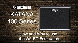 Boss Katana-100 - How and Why to use GA-FC Footswitch