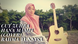 Download CUT ZUHRA - HANA MAMPU  (COVER By RAHMA TUNNISA)