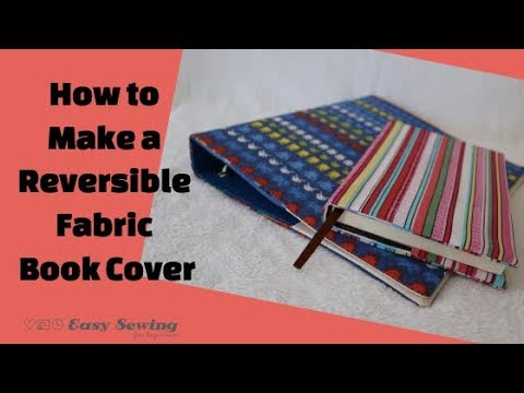 How to Sew a Reversible Fabric Book Cover - Step by Step Tutorial ...