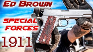 ED BROWN - SPECIAL FORCES 1911   FIRST IMPRESSIONS   TESTING