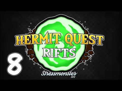 HERMIT QUEST RIFTS : 8 : RIFTS