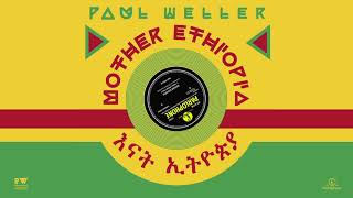 Paul Weller – Mother Ethiopia Part 3 (No Tribe No Colour) [feat. Krar Collective]