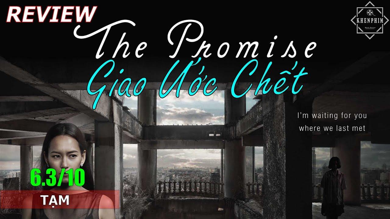 Review phim kinh dị Thái Lan: Giao Ước Chết (The Promise) – Khen Phim