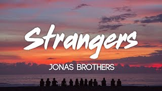 Jonas Brothers - Strangers (Lyrics, Audio) Video