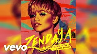 Zendaya - Something New ft.Chris Brown [lyrics](HQ)