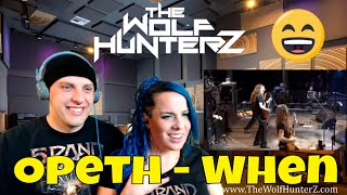 Opeth - When (The Roundhouse Tapes) THE WOLF HUNTERZ Reactions