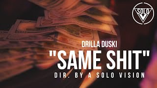 "Drilla Duski - ""Same Sh!t"" (Official Video) 