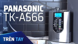 Trên tay máy lọc nước ion kiềm Panasonic TK-AS66: Thiết kế đẹp, 7 loại nước, giá 51,5 triệu