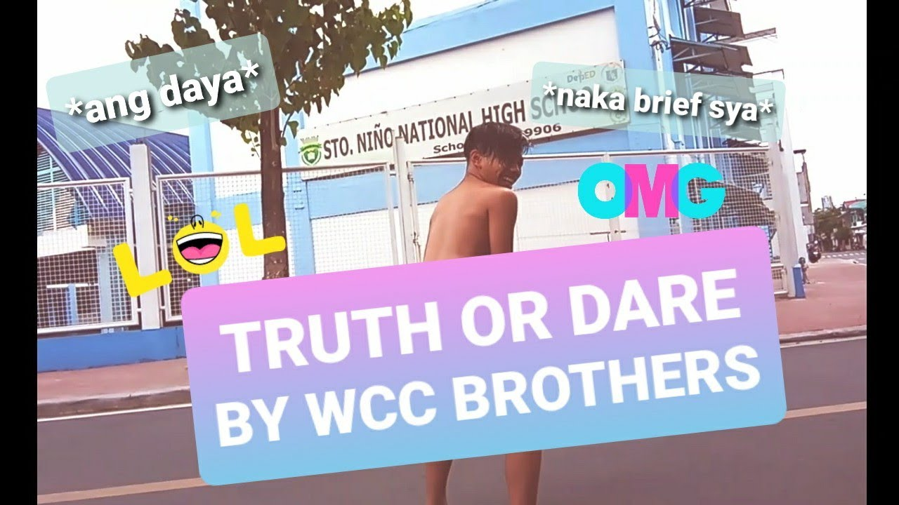 TRUTH OR DARE BY WCC BROTHERS (*MAY NAKA BRIEF ULET*)