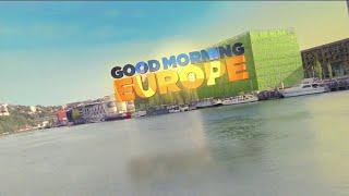 Good Morning Europe! It