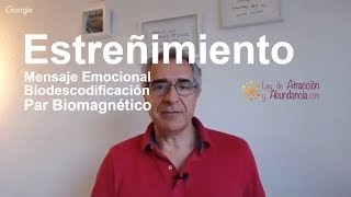 Estreñimiento Mensaje Emocional Biodescodificación Y Par Biomagnético