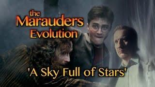 The Marauders Evolution | 'A Sky Full of Stars'