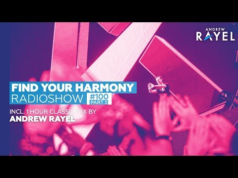 Andrew Rayel - Find Your Harmony Radioshow #100 PART 3 (incl. Andrew Rayel Classic Mix )