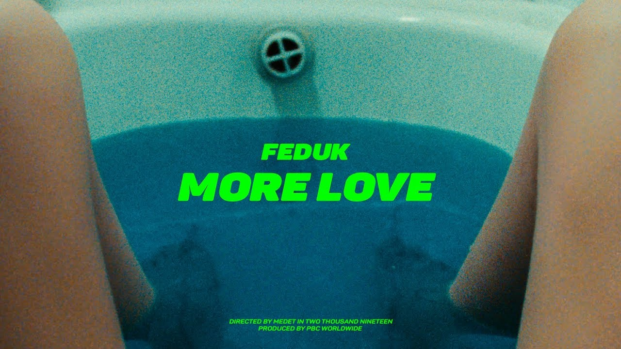 Feduk - More Love (ПРЕМЬЕРА КЛИПА 2019)