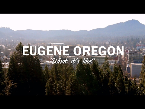 WHAT IT'S LIKE IN EUGENE OREGON!!