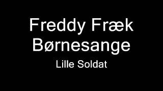 Video Freddy Fræk   Lille Soldat download MP3, 3GP, MP4, WEBM, AVI, FLV Oktober 2017