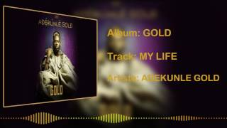 Adekunle Gold - My Life [Official Audio]