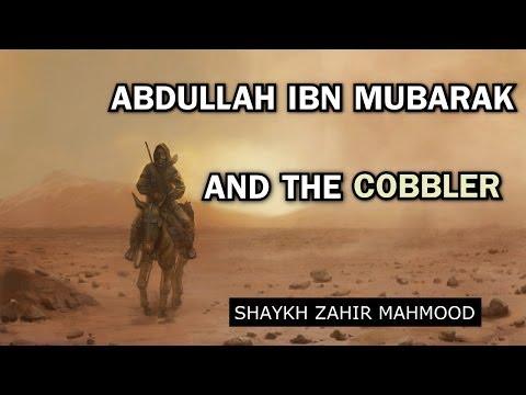 Abdullah Ibn Mubarak (RH) And The Cobbler - Shaykh Zahir Mahmood   HD