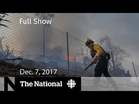 WATCH LIVE: The National for Thursday December 7, 2017 - Wildfires, Jerusalem, Al Franken