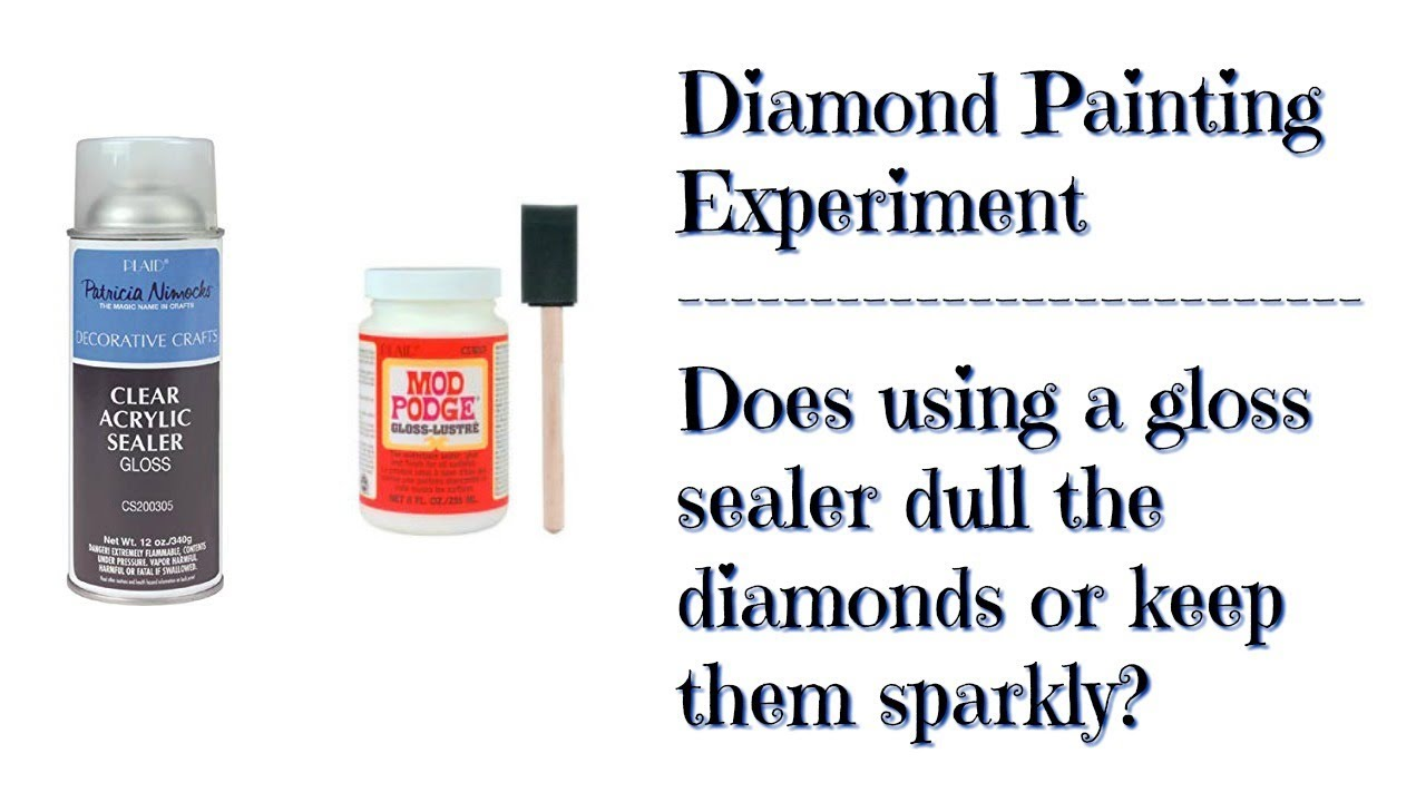 Diamond Painting Experiment ~ Does gloss sealer dull your diamonds?