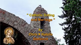 """""""Catholic Dating and Marriage"""" by Chris ♥ Natalie Stefanick. June 24, 2021"""