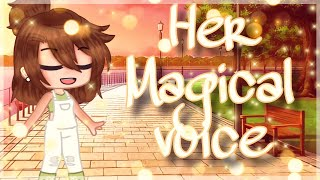 Her Magical Voice•|•Gacha club•|•Gcmm