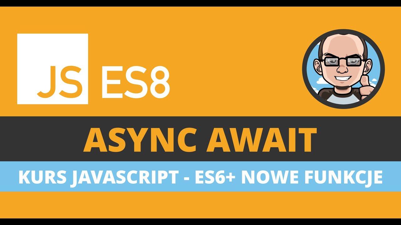 JavaScript ES8 - wyjaśniam jak działa Async Await | Krzysztof Furtak