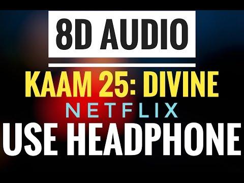 Kaam 25: DIVINE   Sacred Games   Netflix (8D AUDIO)