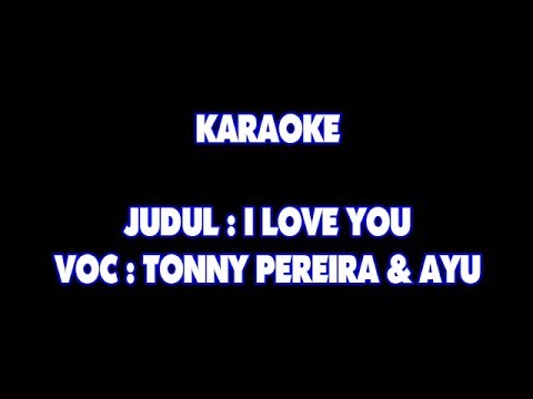 KARAOKE - I LOVE YOU - TONNY PEREIRA & AYU