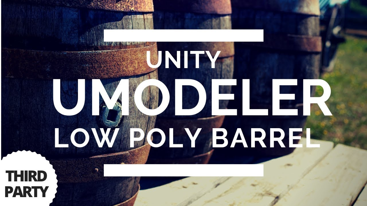 Unity UModeler - Low Poly Barrel Modeling In Unity