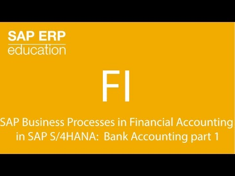 SAP Business Processes in Financial Accounting  in SAP S/4HANA:  Bank Accounting part 1