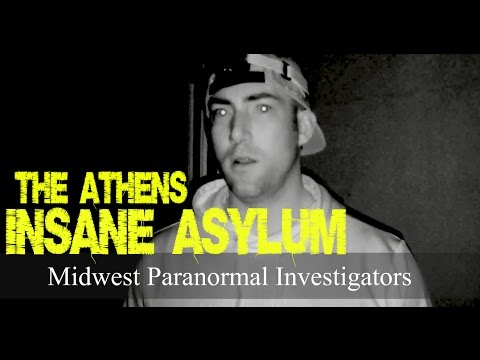 The Athens Insane Asylum (Poltergeist Caught On Film at 17:15?)