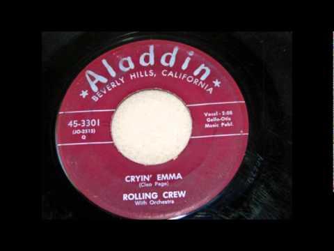 Cryin' Emma-Rolling Crew-1955-Aladdin.3301.wmv