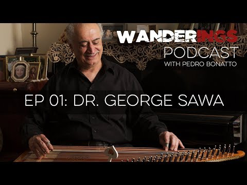 Wanderings Podcast - Episode 01: Arabic Music and History with Dr. George Sawa