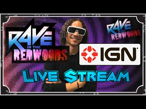 Lee Ross Rave in the Redwoods Live Stream with IGN