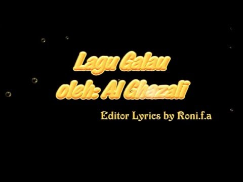 Al Ghazali- Lagu Galau ( Lyrics)