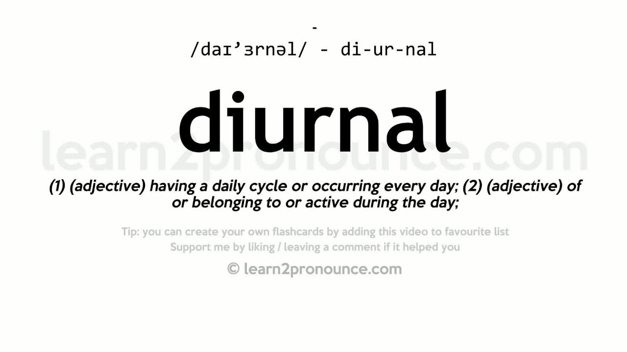 Pronunciation of Diurnal  Definition of Diurnal